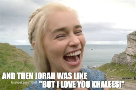 Khaleesi Meme - poor jorah game of thrones pinterest lol ser
