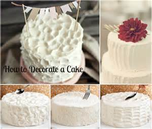How To Decorate A Cake At Home Easy by How To Decorate A Cake Totally Love It