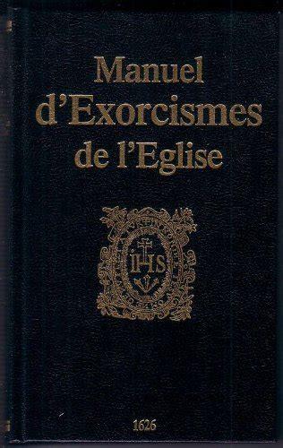 2914303017 manuel d exorcismes de l eglise pdf download manuel d exorcismes de l eglise by