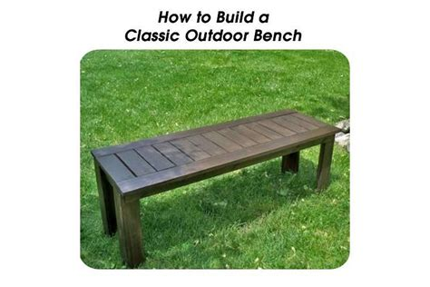how to make a patio bench how to build a classic outdoor bench