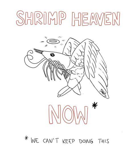 Shrimp Heaven Now Meme