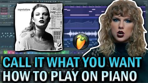 taylor swift call it what you want piano chords taylor swift call it what you want piano cover fl