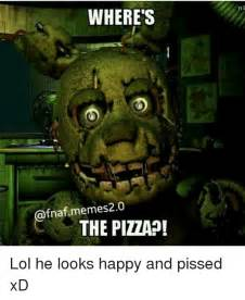 K Lol Meme - where s fnaf memes 20 the pizza ni lol he looks happy and