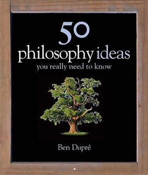 50 artists you should books 50 philosophy ideas you really need to by ben dupr 233