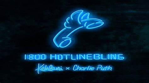 hotline bling charlie puth and kehlani kehlani hotline bling ft charlie puth youtube