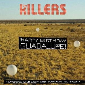 happy birthday guadalupe free mp3 download the killers 161 happy birthday guadalupe mp3 download