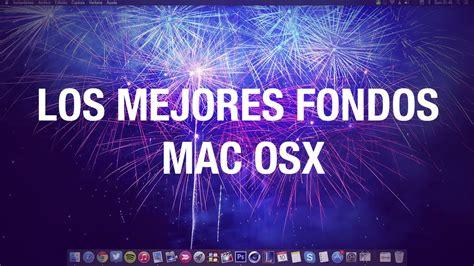 imagenes para fondo de pantalla mac los mejores fondos de pantalla para mac youtube