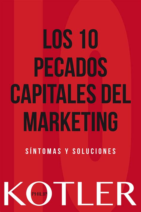 libro pecados originales la resumen del libro los 10 pecados capitales del marketing