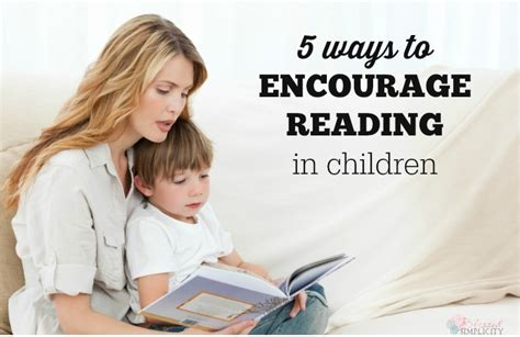 4 Ways To Encourage Your To Read The Bible For Themselves Five Ways To Encourage Reading In Children Blessed Simplicity