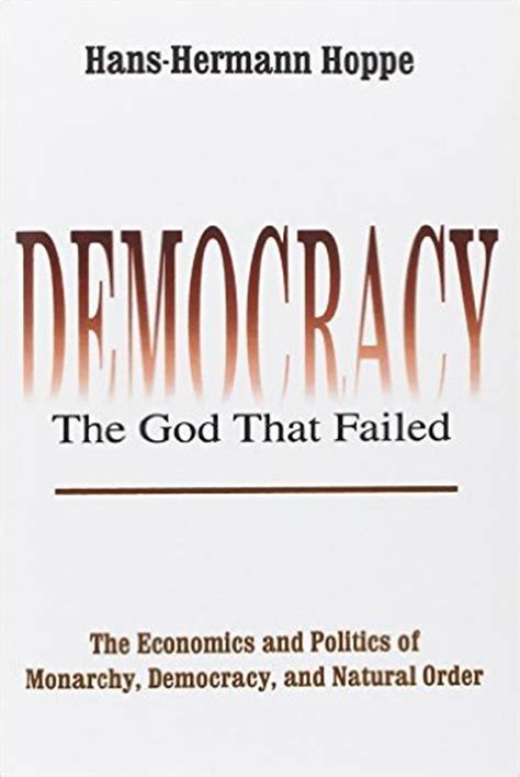 has democracy failed democratic futures books journey into a libertarian future