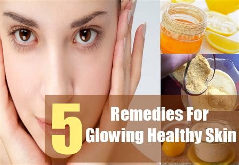 5 home remedies for glowing healthy skin tips for