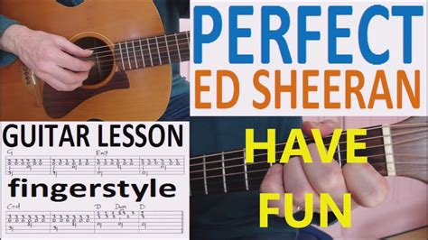 ed sheeran perfect how to play on guitar perfect ed sheeran fingerstyle guitar lesson youtube