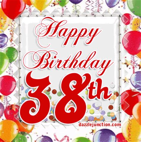 Happy 38 Birthday Wishes Age Specific Happy Birthday Comments Images Graphics