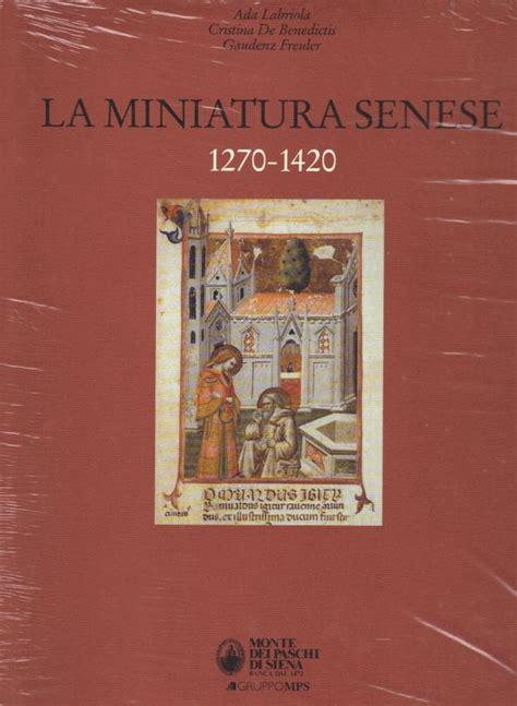 libreria scientifica siena la miniatura senese 1270 1420 libreria della spada libri