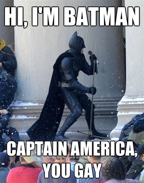 I M Batman Meme - hi i m batman captain america you gay karaoke batman