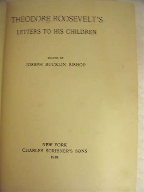 Roosevelt Ma Mba Option by Theodore Roosevelt S Letters To His Children By Theodore