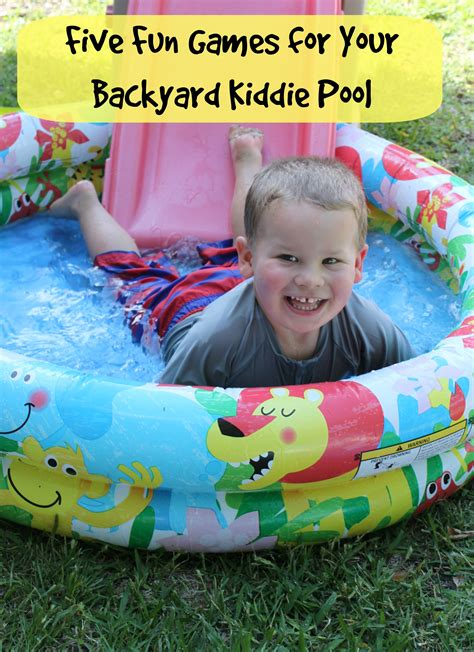 fun games to play in your backyard play outside five fun games for your backyard kiddie pool bare feet on the dashboard