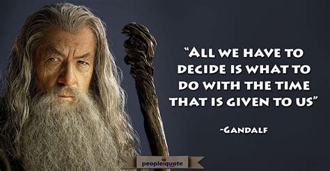 gandalf time quote all we to decide is what to do with the time that is
