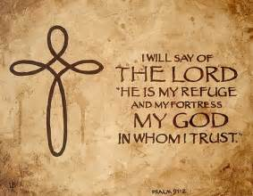 psalm 91 2 the lord is my refuge and my fortress