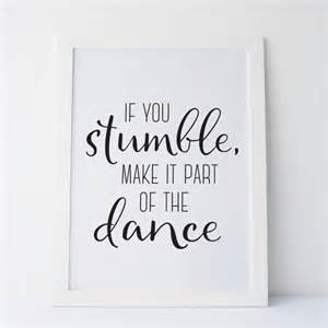 Cute Sayings For Home Decor by Printable Art If You Stumble Make It Part Of The