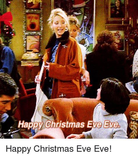 Christmas Eve Meme - happy christmas eve eve christmas meme on sizzle