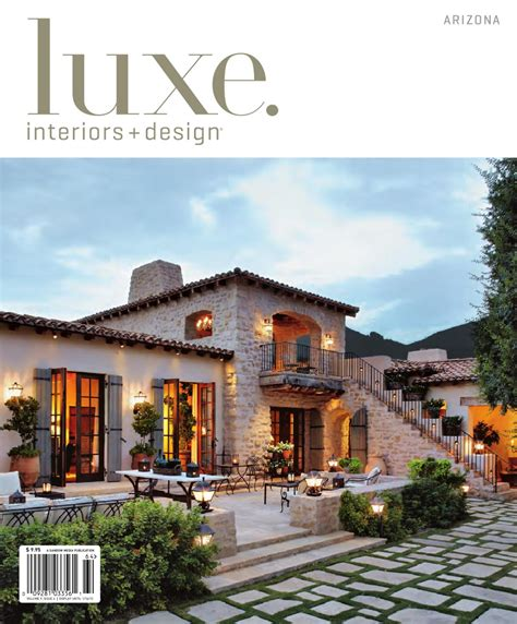 Arizona Home Design Magazines by Luxe Interior Design Arzona 13 By Sandow Media Issuu