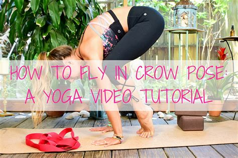 power yoga tutorial video how to fly in crow pose a video tutorial the journey