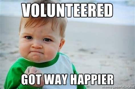 Volunteer Meme - big give memes comal county habitat for humanity