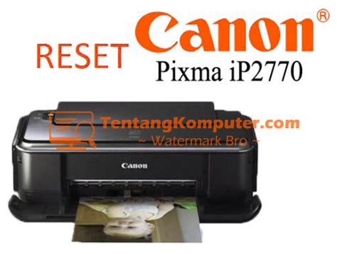 Kabel Power Printer Canon Ip2770 cara reset printer canon ip 2770 ip 2700 arrasyidi
