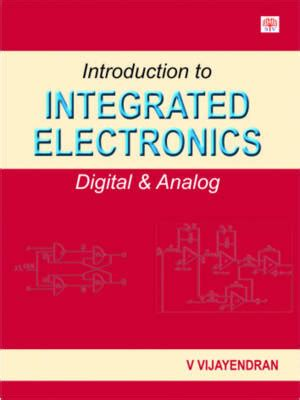 integrated electronics analog digital circuit systems introduction to integrated electronics digital and analog 9788187156055 abe ips