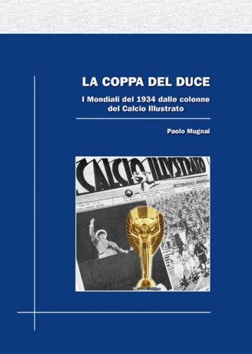libreria sportiva roma la coppa duce i mondiali 1934 dalle colonne