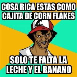 Corn Flakes Meme - meme ash pedreiro cosa rica estas como cajita de corn