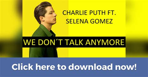 free download mp3 charlie puth we don t talk charlie puth ft selena gomez we don t talk anymore