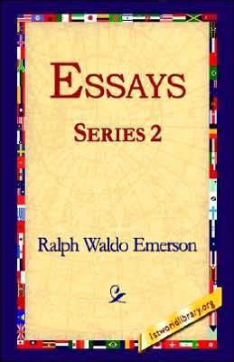 Ralph Waldo Emerson Essays And Second Series by Essays Second Series By Ralph Waldo Emerson 9781421808468 Hardcover Barnes Noble