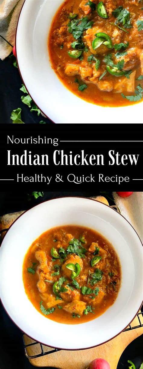 nourishing indian chicken stew simple healing recipe