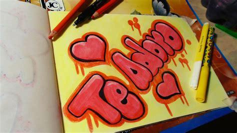 imagenes de graffitis que digan te amo ximena speed drawing como hacer un graffiti te adoro fer art