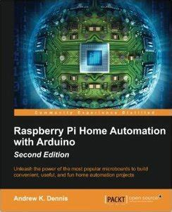 raspberry pi home automation with arduino second edition