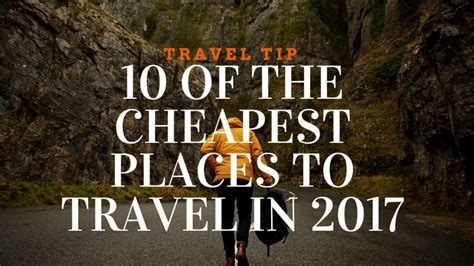 8 Cheap Countries To Move To by 10 Of The Cheapest Places To Travel In 2017 Email Holidays