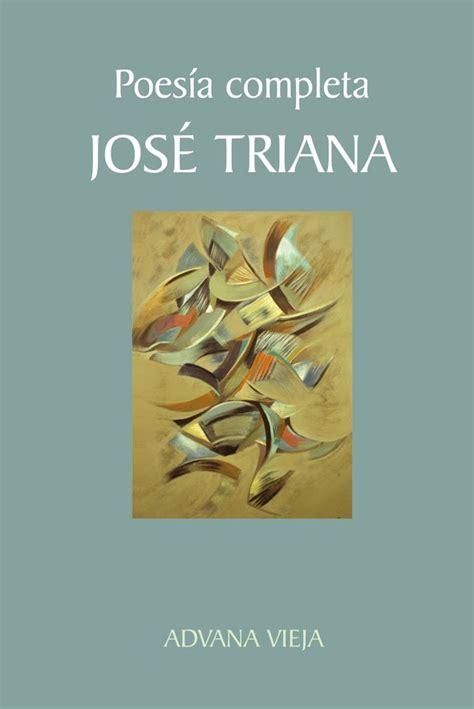 libro poesia completa jos 233 triana la estilizaci 243 n de la memoria art 237 culos cultura cuba encuentro
