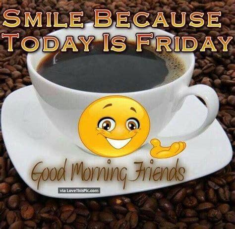 smile enjoy  friday coffeemorning goodmorning