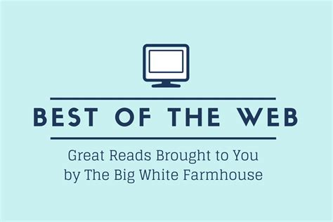 Links Best Of The Web by The Big White Farmhouse Link List Best Of The Web Vol 05