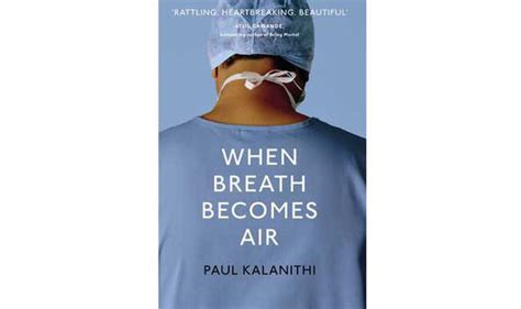 when breath becomes air book review when breath becomes air books entertainment express co uk