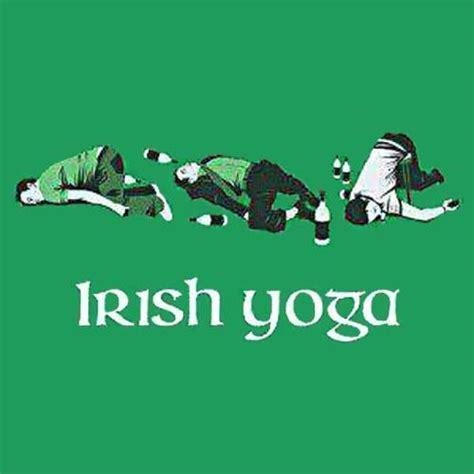 Irish Yoga Meme - irish yoga picture quotes