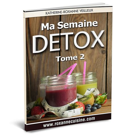 Semaine Detox Perte De Poids by Mon Mari Et Les Betteraves Roxanne Cuisine