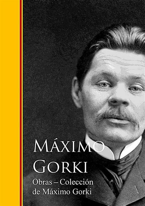 obras coleccin de b00vvj3j66 obras coleccion de maximo gorki ebook jetzt bei weltbild ch