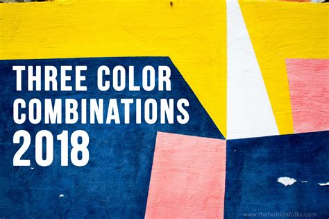 2018 color schemes my blog three color combinations 2018 the fashion folks