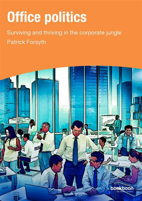 Office Politics Office Politics Surviving And Thriving In The Corporate Jungle