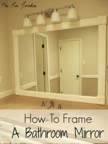 Framed Bathroom Mirrors Ideas by The Pin Junkie How To Frame A Bathroom Mirror