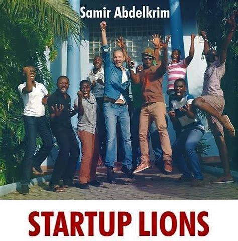 startup lions livre reportage au coeur des 233 cosyst 232 mes