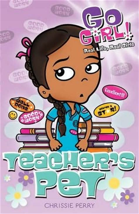 Teacher S Pet Go Girl Book 5 By Chrissie Perry